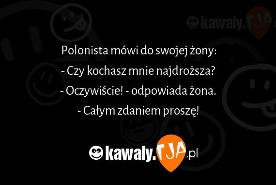 https://kawaly.tja.pl/dowcip/polonista-mowi-do-swojej-zony-czy.jpg